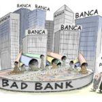 """Disegno di più edifici bancari con tubi che scaricano in una cisterna indicata come Bad Bank e due omini che esprimono """"che puzza"""""""